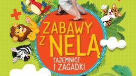 """Tajemnice i zagadki, czyli """"Zabawy z Nelą"""" na wakacyjne podróże! LIFESTYLE, Książka - Nowa książka """"Zabawy z Nelą. Tajemnice i Zagadki"""" już w sprzedaży!"""