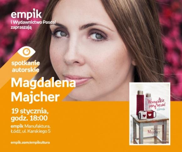 MAGDALENA MAJCHER - SPOTKANIE AUTORSKIE LIFESTYLE, Książka - Magdalena Majcher 19 stycznia, godz. 18:00 empik Manufaktura, Łódź, ul. Karskiego 5