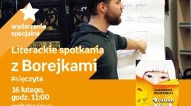 """WARSZTATY """"LITERACKIE SPOTKANIA Z BOREJKAMI"""" - #sięczyta LIFESTYLE, Książka - WARSZTATY """"LITERACKIE SPOTKANIA Z BOREJKAMI"""" - #sięczyta 16 lutego, godz. 11:00 empik Manufaktura, Łódź, ul. Karskiego 5"""