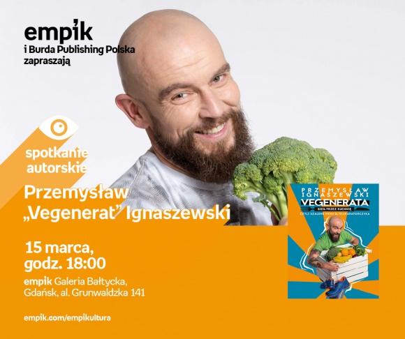 """Przemysław """"Vegenerat"""" Ignaszewski   Empik Galeria Bałtycka LIFESTYLE, Książka - Spotkanie autorskie"""