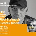 PIOTR STELMACH I LESZEK BIOLIK - SPOTKANIE AUTORSKIE - ŁÓDŹ