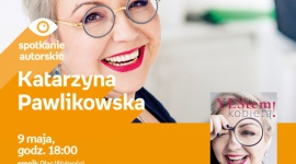 Spotkanie autorskie z Katarzyną Pawlikowską LIFESTYLE, Książka - Spotkanie autorskie z Katarzyną Pawlikowską w poznańskim empiku, 9.05