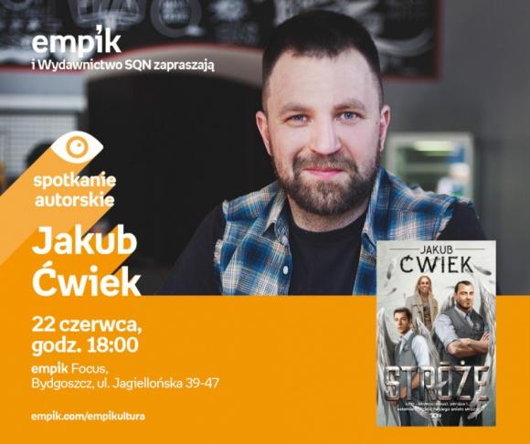 Jakub Ćwiek | Empik Focus LIFESTYLE, Książka - Spotkanie autorskie