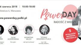 #POWERDAY – kobiece spotkania, które mogą zmienić życie LIFESTYLE, Psychologia - Power Day to 8 godzin pełnych inspirujących spotkań, pozytywnej energii i wiedzy przekazywanej przez najlepszych – już 16 czerwca w Warszawie – z myślą o kobietach, które chcą poczuć się pewnie.