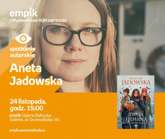 Aneta Jadowska   Empik Galeria Bałtycka LIFESTYLE, Książka - spotkanie