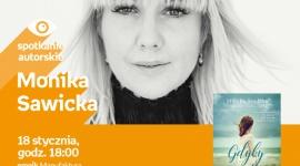 MONIKA SAWICKA - SPOTKANIE AUTORSKIE - ŁÓDŹ LIFESTYLE, Książka - MONIKA SAWICKA - SPOTKANIE AUTORSKIE - ŁÓDŹ 18 stycznia, godz. 18:00 empik Manufaktura, Łódź, ul. Karskiego 5