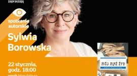 SYLWIA BOROWSKA - SPOTKANIE AUTORSKIE - ŁÓDŹ LIFESTYLE, Książka - SYLWIA BOROWSKA - SPOTKANIE AUTORSKIE - ŁÓDŹ 22 stycznia, godz. 18:00 empik Manufaktura, Łódź, ul. Karskiego 5