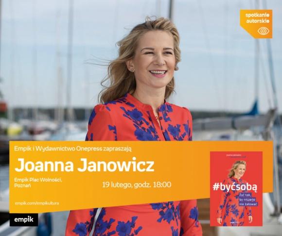 Spotkanie autorskie z Joanną Janowicz LIFESTYLE, Książka - Joanna Janowicz 19 lutego, godz. 18:00 Empik Plac Wolności, ul. Ratajczaka 44
