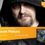 JACEK PIEKARA SPOTKANIE AUTORSKIE - ŁÓDŹ