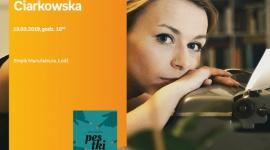 ANNA CIARKOWSKA - SPOTKANIE AUTORSKIE - ŁÓDŹ LIFESTYLE, Książka - ANNA CIARKOWSKA - SPOTKANIE AUTORSKIE - ŁÓDŹ 13 marca, godz. 18:00 Empik Manufaktura, Łódź, ul. Karskiego 5