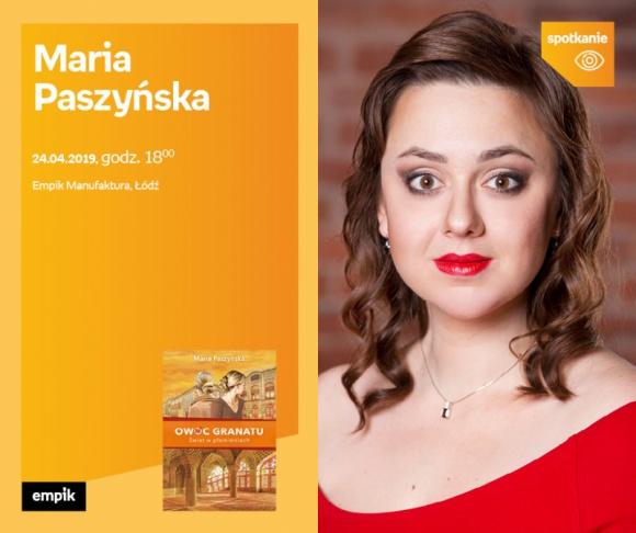 MARIA PASZYŃSKA - SPOTKANIE AUTORSKIE - ŁÓDŹ LIFESTYLE, Książka - MARIA PASZYŃSKA - SPOTKANIE AUTORSKIE - ŁÓDŹ 24 kwietnia, godz. 18:00 Empik Manufaktura, Łódź, ul. Karskiego 5