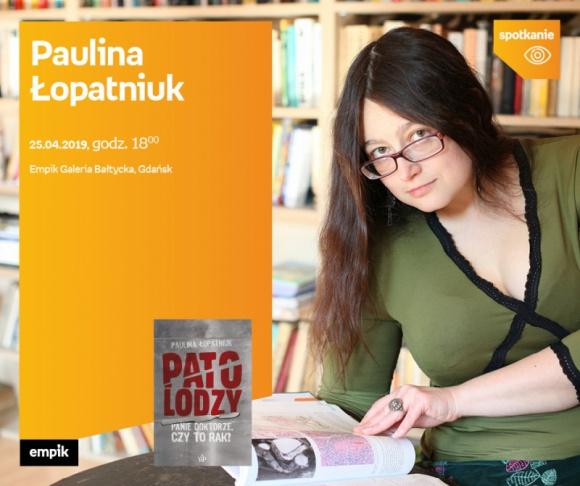 Paulina Łopatniuk | Empik Galeria Bałtycka LIFESTYLE, Książka - spotkanie