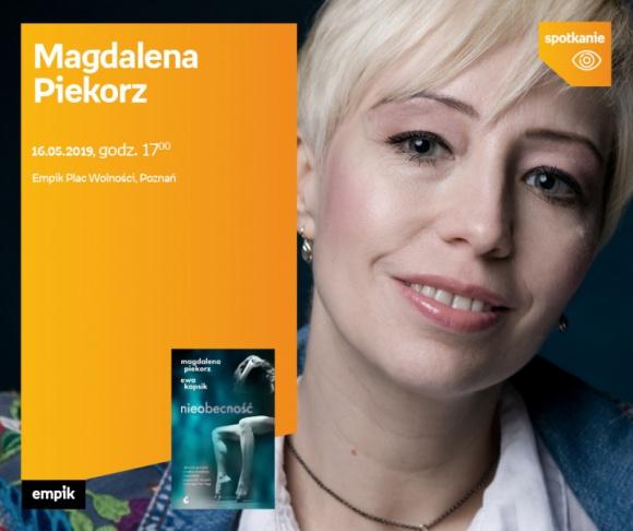 Spotkanie z Magdaleną Piekorz w Poznaniu LIFESTYLE, Książka - Magdalena Piekorz 16 maja, godz. 17:00 Empik Plac Wolności, Poznań ul. Ratajczaka 44