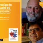 """POCIĄG DO ŁODZI #6: PIOTR JARMOŁOWICZ i JACEK KUSIŃSKI - """"DWA LWY i TEATR"""""""