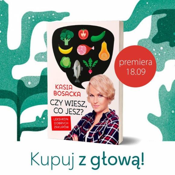 """Spotkanie autorskie z Katarzyną Bosacką LIFESTYLE, Książka - Z kim rozmawiać o jedzeniu, jeśli nie z Katarzyna Bosacką? Już niebawem nadarzy się do tego znakomita okazja, ponieważ we wrocławskim Empiku odbędzie się spotkanie autorskie, na którym autorka zaprezentuje swoją najnowszą książkę - """"Czy wiesz, co jesz? Leksykon dobrych zakupów""""."""