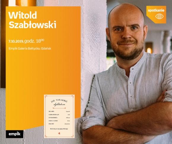 Witold Szabłowski | Empik Galeria Bałtycka LIFESTYLE, Książka - spotkanie