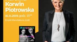 KAROLINA KORWIN-PIOTROWSKA - SPOTKANIE AUTORSKIE - ŁÓDŹ LIFESTYLE, Książka - KAROLINA KORWIN-PIOTROWSKA - SPOTKANIE AUTORSKIE - ŁÓDŹ 16 listopada, godz. 15:00 Empik Manufaktura, Łódź, ul. Karskiego 5