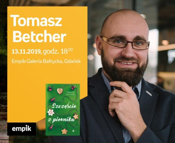 Tomasz Betcher | Empik Galeria Bałtycka LIFESTYLE, Książka - spotkanie