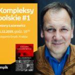 Kompleksy polskie #1: Cezary Łazarewicz | Księgarnia Empik