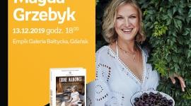 MAGDA GRZEBYK | Empik Galeria Bałtycka LIFESTYLE, Książka - spotkanie