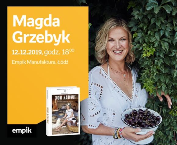 """MAGDA GRZEBYK (""""KRYTYKA KULINARNA"""") - SPOTKANIE AUTORSKIE - ŁÓDŹ LIFESTYLE, Książka - MAGDA GRZEBYK (""""KRYTYKA KULINARNA"""") - SPOTKANIE AUTORSKIE - ŁÓDŹ 12 grudnia, godz. 18:00 Empik Manufaktura, Łódź, ul. Karskiego 5"""