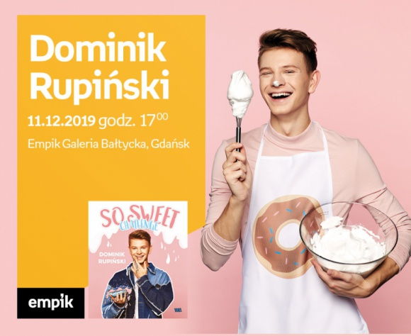 Dominik Rupiński | Empik Galeria Bałtycka LIFESTYLE, Książka - spotkanie