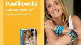 BEATA PAWLIKOWSKA - SPOTKANIE AUTORSKIE - ŁÓDŹ LIFESTYLE, Książka - BEATA PAWLIKOWSKA - SPOTKANIE AUTORSKIE - ŁÓDŹ 18 stycznia, godz. 13:00 Empik Manufaktura, Łódź, ul. Karskiego 5