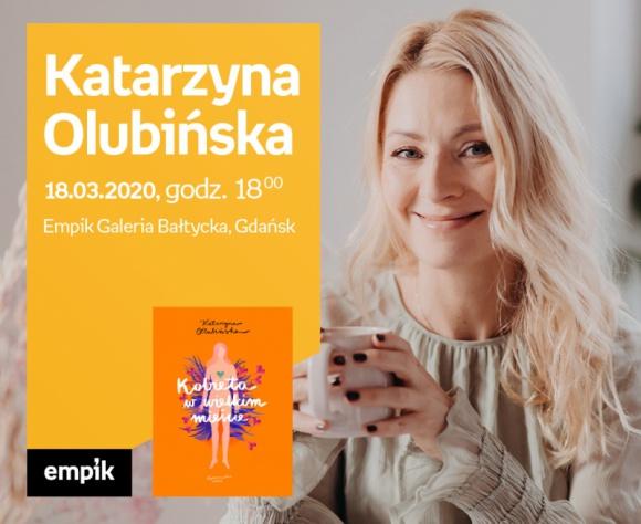ODWOŁANE Katarzyna Olubińska | Empik Galeria Bałtycka LIFESTYLE, Książka - spotkanie