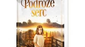 """Podróże serc - o miłości, która zmienia bieg życia LIFESTYLE, Książka - """"Podróże serc"""" Wydawnictwa Szara Godzina to debiut powieściowy Agnieszki Panasiuk. Książka, która ukaże się 2 kwietnia, jest wzruszającą opowieścią o osieroconym dziecku marzącym o bezpiecznym domu i kobiecie, która – zraniona – wybrała samotne życie."""