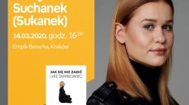 """ODWOŁANE - Justyna Suchanek (""""Sukanek"""") w Empik Bonarka LIFESTYLE, Książka - Justyna Suchanek (""""Sukanek"""") z wizytą w Empik Bonarka"""