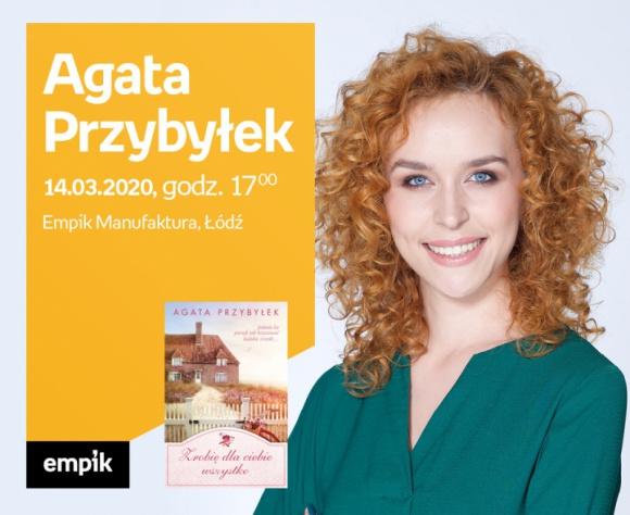 AGATA PRZYBYŁEK - SPOTKANIE AUTORSKIE - ŁÓDŹ LIFESTYLE, Książka - AGATA PRZYBYŁEK - SPOTKANIE AUTORSKIE - ŁÓDŹ 14 marca, godz. 17:00 Empik Manufaktura, Łódź, ul. Karskiego 5