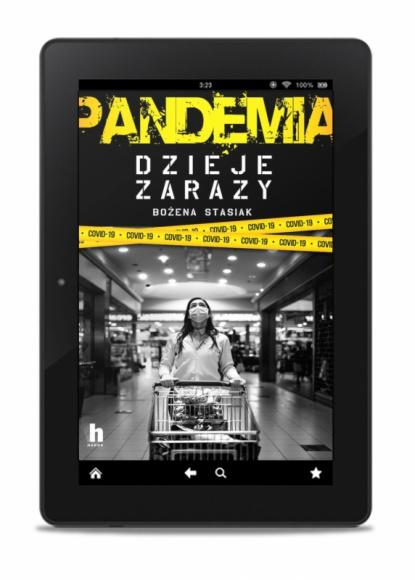 """PANDEMIA: Dzieje zarazy LIFESTYLE, Książka - 10 czerwca ukaże się nakładem Wydawnictwa Harde książka """"Pandemia. Dzieje zarazy"""" autorstwa Bożeny Stasiak."""
