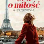 GRA O MIŁOŚĆ... powieść z Paryżem w tle
