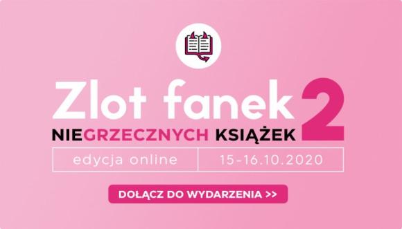 Już dziś startuje Zlot Fanek Niegrzecznych Książek! LIFESTYLE, Książka - Wirtualny Zlot Fanek Niegrzecznych Książek to prawdziwe święto miłośniczek literatury dla kobiet.